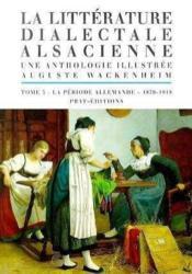 La Litterature Dialectale Alsacienne T.3 ; La Periode Allemande - Couverture - Format classique