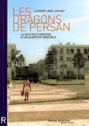 Les dragons de Persan ; la restructuration d'un quartier sensible - Couverture - Format classique