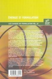 Les cahiers de formulation t.13 ; énergie et formulation - 4ème de couverture - Format classique