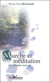 Marche et méditation ; un chemin vers soi - Couverture - Format classique