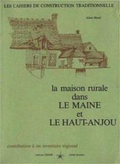 La maison rurale dans le Maine et le Haut-Anjou ; contribution à un inventaire régional - Couverture - Format classique