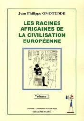 Les racines africaines de la civilisation européenne t.2 - Couverture - Format classique
