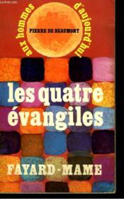 Les Quatre Evangiles Aux Hommes D'Ajourd'Hui. - Couverture - Format classique
