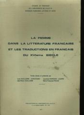 La Femme Dans La Litterature Francaise Et Les Traductions En Francais Du Xvi Eme Siecle - Couverture - Format classique