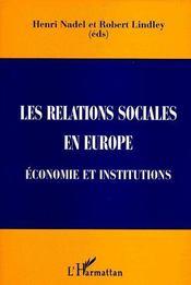 Les relations sociales en Europe ; économie et institutions - Couverture - Format classique