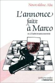 L'annonce faite à Marco ; ou à l'aube et sans couronne - Couverture - Format classique