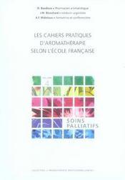 Les cahiers pratiques d'aromathérapie selon l'école francaise t.4; soins palliatifs - Intérieur - Format classique