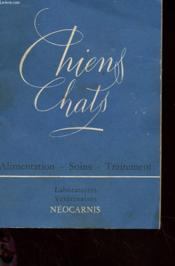 Chiens Chats - Alimentation - Soins - Traitement - Couverture - Format classique