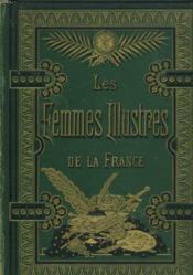 Les Femmes Illustres De La France - Couverture - Format classique