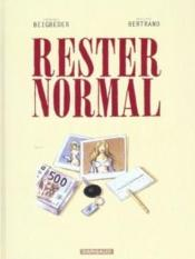 Rester Normal T.1  - Frederic Beigbeder - Philippe Bertrand