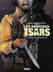 Les nouveaux tsars t.4 ; révolution, révolution - Intérieur - Format classique