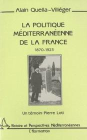 La politique méditerrannéenne de la France ; 1870-1923 - Couverture - Format classique