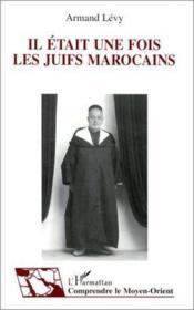 Il était une fois les juifs marocains - Couverture - Format classique