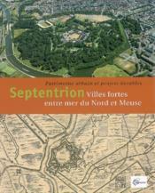 Septentrion ; villes fortes entre mer et Meuse - Couverture - Format classique