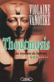 Thoutmosis T.3 ; Au Royaume Du Sublime - Intérieur - Format classique