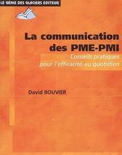 La communication des PME-PMI ; conseils pratiques pour l'efficacité au quotidien - Couverture - Format classique