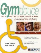 Gym douce pour les personnes handicapées (ou à mobilité réduite) ; 400 exercices pratiques et ludiques - Intérieur - Format classique