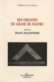 Origines du grade de maitre dans la franc-maconnerie (des) - Couverture - Format classique