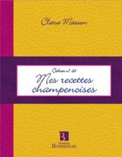 Cahier t.20 ; mes recettes champenoises - Couverture - Format classique