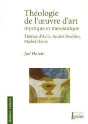 Théologie de l'oeuvre d'art ; mystique et messianique - Couverture - Format classique