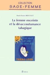 La femme enceinte et la désacoutumance tabagique - Couverture - Format classique