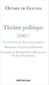 Theatre Politique T1 Le Couvent Ou Les Voeux Forces Mirabeau Aux Champs Elysees L'Entree De Dumourie - Couverture - Format classique
