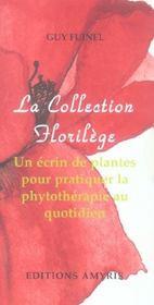 La collection florilège ; un écrin de plantes pour pratiquer la phytothérapie au quotidien - Intérieur - Format classique