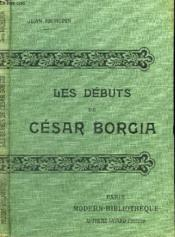 Les Debuts De Cesar Borgia. - Couverture - Format classique
