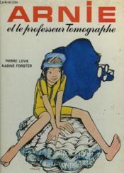 Arnie Et Le Professeur Tomographe - Couverture - Format classique