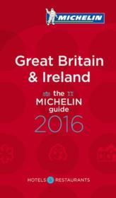 GUIDE ROUGE ; Great Britain & Ireland ; the Michelin guide (édition 2016)  - Collectif Michelin