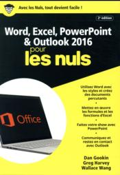 Vente livre :  Word & Excel Powerpoint & Outlook 2016 (2e édition)  - Dan Gookin - Greg Harvey - Wallace Wang