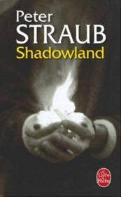 Shadowland – Peter Straub – ACHETER OCCASION – 13/06/2007