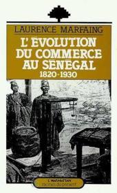 L'évolution du commerce au Sénégal 1820-1930 - Couverture - Format classique