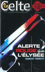 Alerte Rouge Sur L'Elysee - Intérieur - Format classique