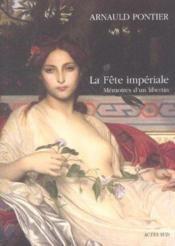 La Fete Imperiale ; Memoire D'Un Libertin - Couverture - Format classique