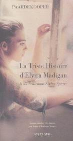 La Triste Histoire D'Elvira Madigan Et Du Lieutenant Sixten Sparre - Couverture - Format classique