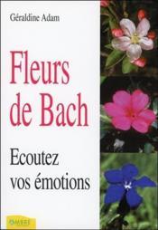 Fleurs De Bach - Ecoutez Vos Emotions - Couverture - Format classique