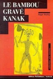 Bambou Grave Kanak (Le) - Couverture - Format classique
