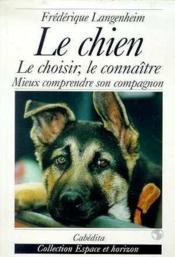 Chien - Le Choisir,Le Connaitre (Le) - Couverture - Format classique