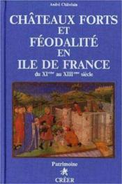 Chateaux-forts et feodalite en ile-de-france - Couverture - Format classique
