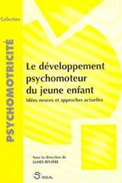 Developpement Psychomoteur Du Jeune Enfant (Le) - Intérieur - Format classique