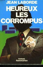 Heureux Les Corrompus. - Couverture - Format classique