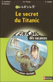 Le secret du titanic ; de la 6eme a la 5eme – Collectif – ACHETER OCCASION – 15/04/2007