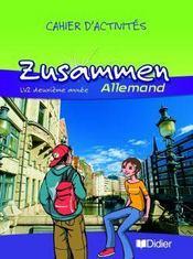 télécharger ZUSAMMEN ; ALLEMAND ; LV2 ; 2E ANNÉE ; CAHIERS D'EXERCICES (EDITION 2006) pdf epub mobi gratuit dans livres 1100940_3055876