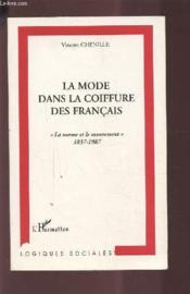 La Mode Dans La Coiffure Des Francais ; La Norme Et Le Mouvement, 1837-1987 - Couverture - Format classique