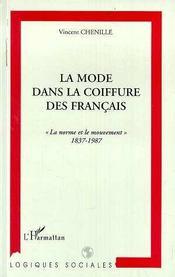 La Mode Dans La Coiffure Des Francais ; La Norme Et Le Mouvement, 1837-1987 - Intérieur - Format classique