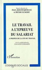 Le Travail A L'Epreuve Du Salariat - Intérieur - Format classique