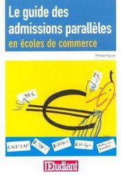 Le guide des admissions parallèles en écoles de commerce. HEC, ESC,... - Intérieur - Format classique