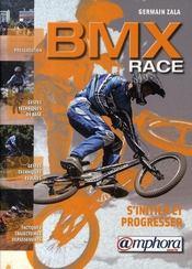 Bmx race, s'initier et progresser ; gestes techniques de base et évolués, tactique - Intérieur - Format classique
