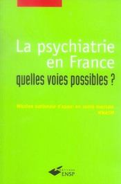 Vente  La psychiatrie en france quelles voies possibles ?  - Ehesp Ehesp - Mnasm - France
